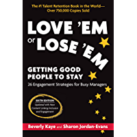 Love 'Em or Lose 'Em, Sixth Edition : Getting Good People to Stay (English Edition)