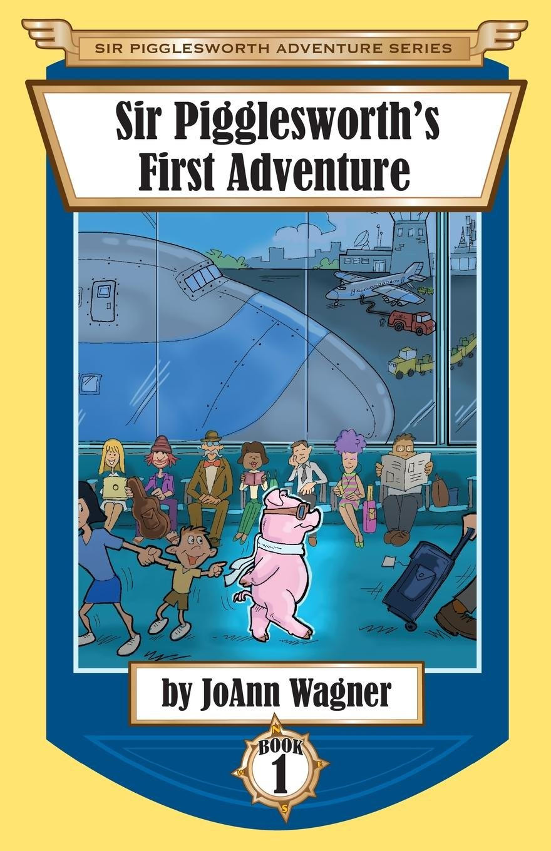 Sir Pigglesworth's First Adventure (Sir Pigglesworth Adventure Series) pdf