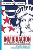 Inmigración. Las nuevas reglas. Guía informativa de Univision / Immigration. The New Rules. An Information Guide by Univision (Spanish Edition)