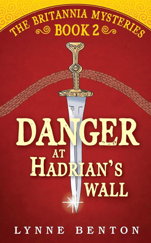 Danger at Hadrian's Wall (The Britannia Mysteries) (Volume 2) ebook