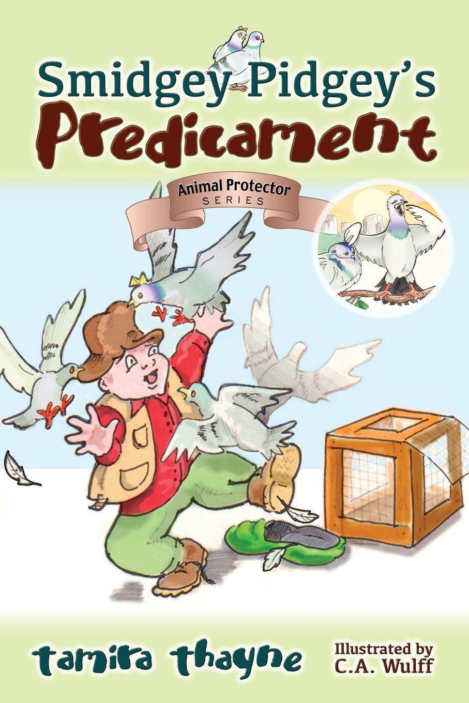 Smidgey Pidgey's Predicament (Animal Protector Series) PDF