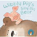Wibbly Pig: Wibbly Pig's Silly Big Bear