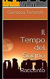 Il Tempo del Sogno: Racconto (Italian Edition)