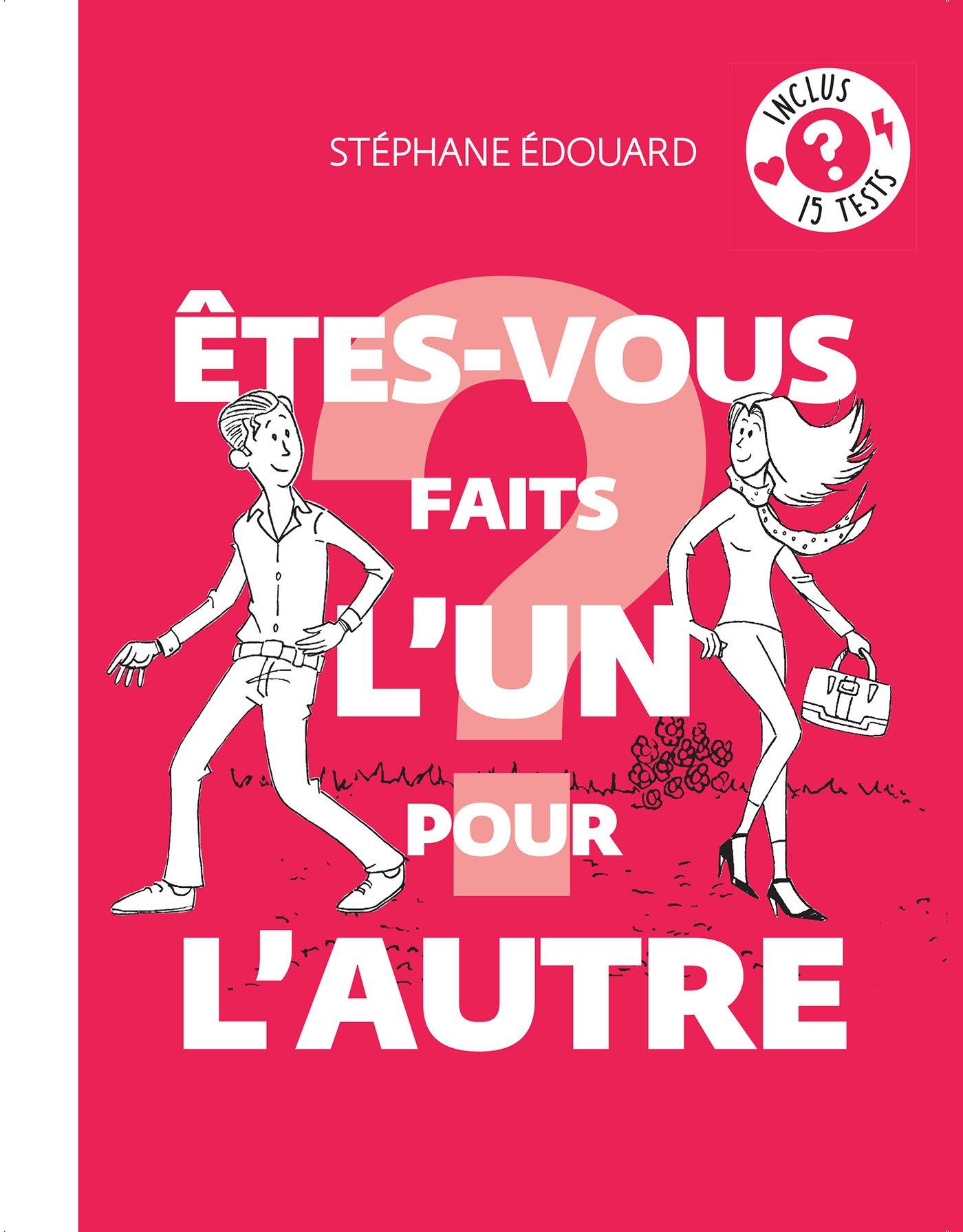 Etes-vous faits l'un pour l'autre ? Broché – 3 mai 2017 Stéphane Edouard M6 Editions 2359851721 Bien être