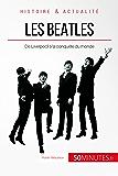 Les Beatles: De Liverpool à la conquête du monde (Grandes Personnalités t. 47)