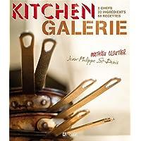 Kitchen Galerie: 2 chefs, 22 ingrédients, 88 recettes