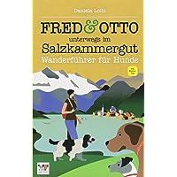 FRED & OTTO unterwegs im Salzkammergut: Wanderführer für Hunde