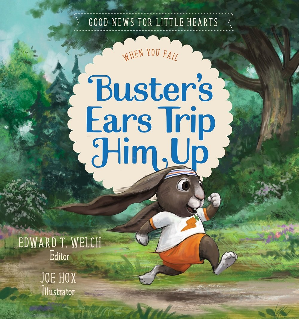 Buster's Ears Trip Him Up: When You Fail (Good News for Little Hearts) pdf