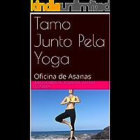 Tamo Junto Pela Yoga: Oficina de Asanas