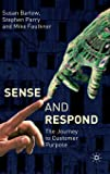 Sense and Respond: The Journey to Customer Purpose