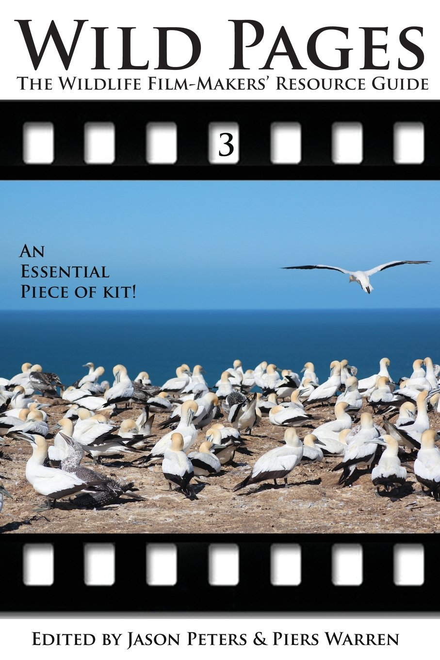 Wild Pages 3: The Wildlife Film-Makers' Resource Guide por Jason Peters