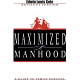 Maximized Manhood: A Guide to Family Survival