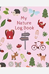 My Nature Log Book: An interactive activity journal for exploring the great outdoors | Kid-friendly prompts and fun nature activities | Pink cover edition Paperback