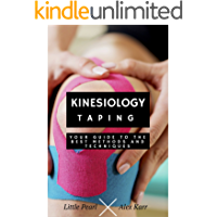 Kinesiology Taping: Your Guide To The Best Methods And Techniques (English Edition)