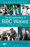 The Broadcasters of BBC Wales, 1964-1990