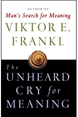 The Unheard Cry for Meaning: Psychotherapy and Humanism (Touchstone Books (Paperback)) Paperback