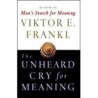 Unheard Cry For Meaning: Psychotherapy and Humanism