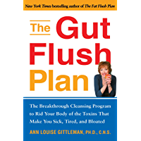 The Gut Flush Plan: A Breakthrough Cleansing Program Flushes Fattening Toxins-Boosts your metaBoosts your metabolism-Fortifies your health: A Breakthrough ... - Fortifies Your Health (English Edition)