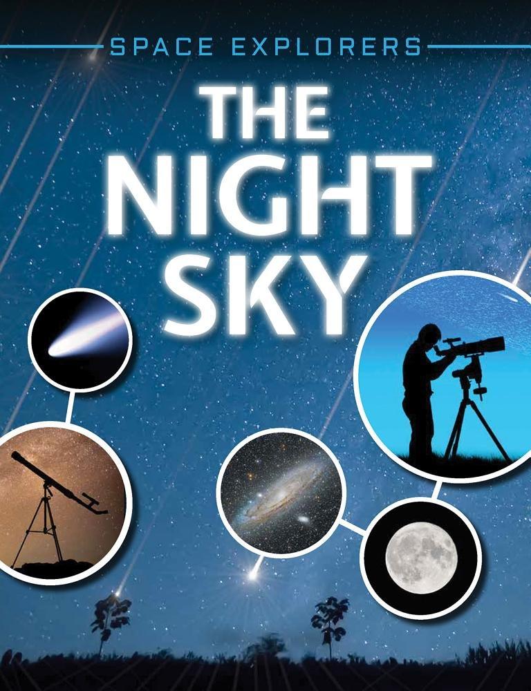 The Night Sky (Space Explorers) PDF