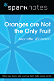 Oranges are Not the Only Fruit (SparkNotes Literature Guide) (SparkNotes Literature Guide Series)