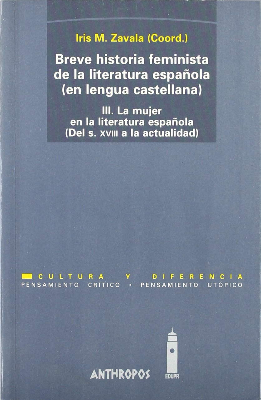 Breve Historia Feminista De La Literatura Española. La Mujer En La ...