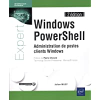 Windows PowerShell - Administration de postes clients Windows (2e édition)