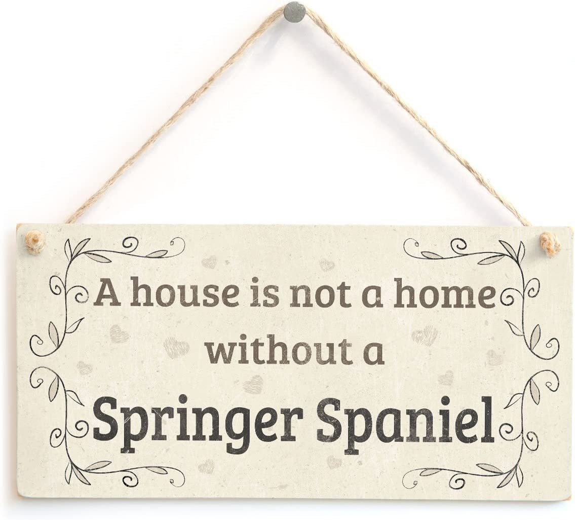 """Meijiafei A House is Not A Home Without A Springer Spaniel - Rustic Country Home Style PVC Dog Sign/Plaque 10""""x5"""""""