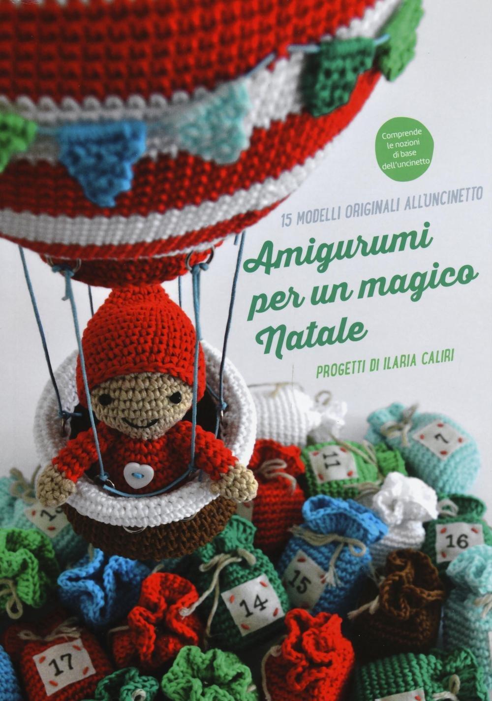 Amigurumi Natale.Amazon Com Amigurumi Per Un Magico Natale 9788865208458 Caliri Ilaria Books