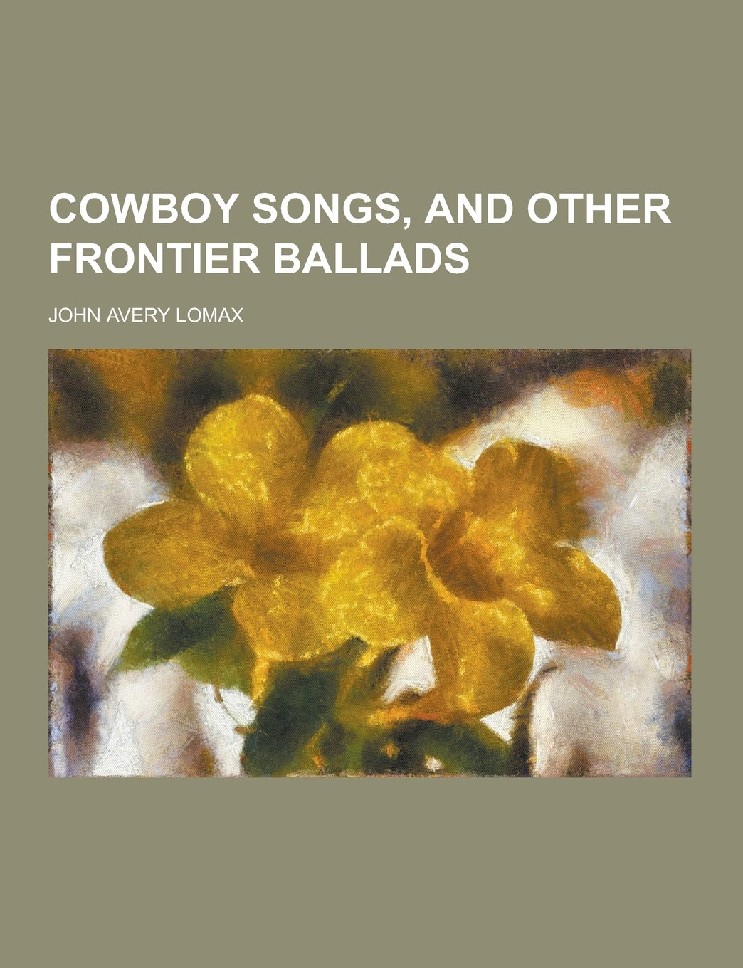 Cowboy Songs, and Other Frontier Ballads pdf epub
