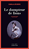 Le Dompteur de lions (Actes noirs) (French Edition)