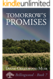 Tomorrow's Promises (Bellingwood Book 7)