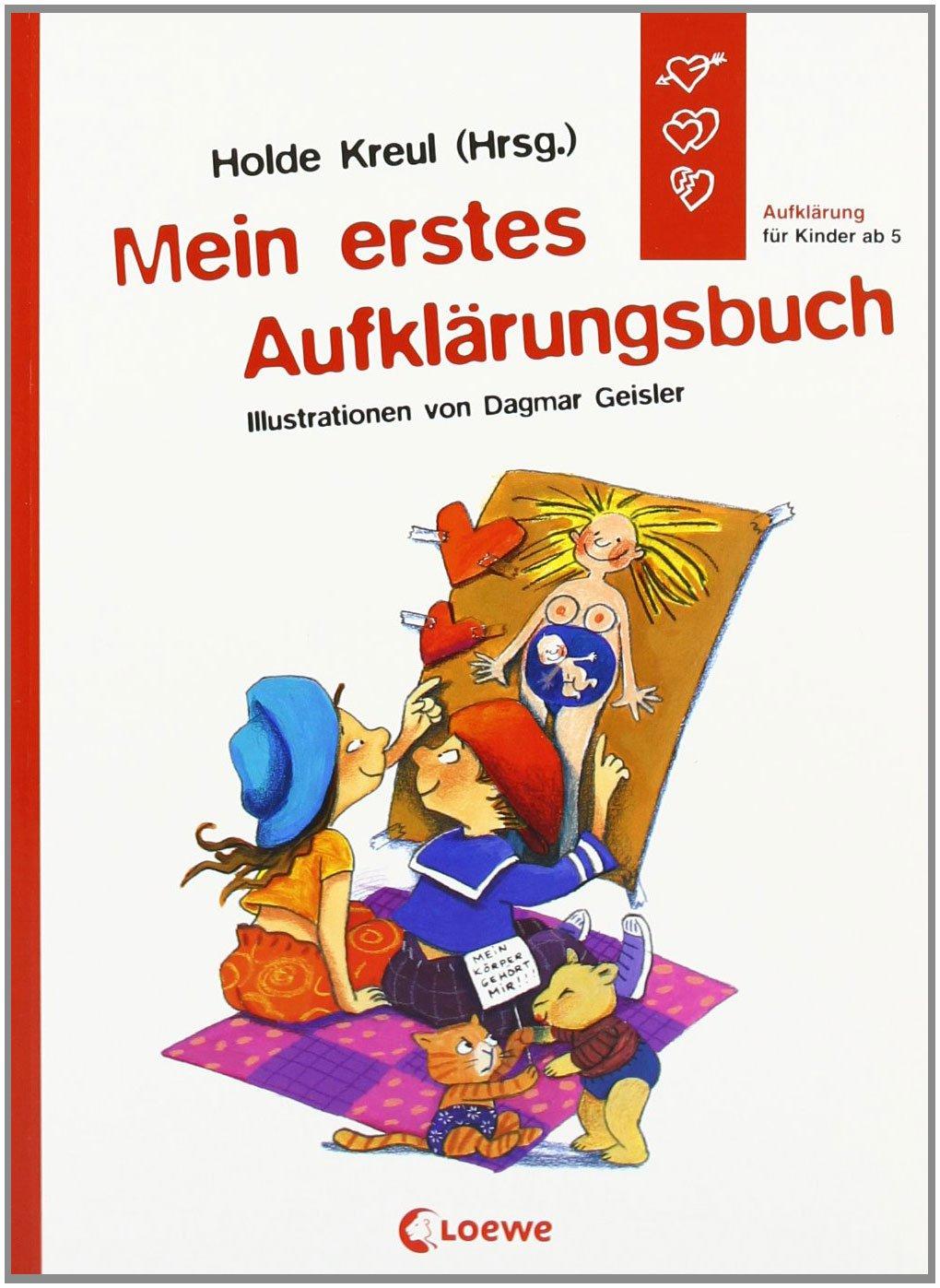 Mein erstes Aufklärungsbuch Broschiert – Juni 2007 Dagmar Geisler Loewe 3785560842 Aufklärung (geschlechtlich)