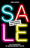 SALE: Verkaufen mit Worten: In 10 Schritten zu überzeugenden Texten