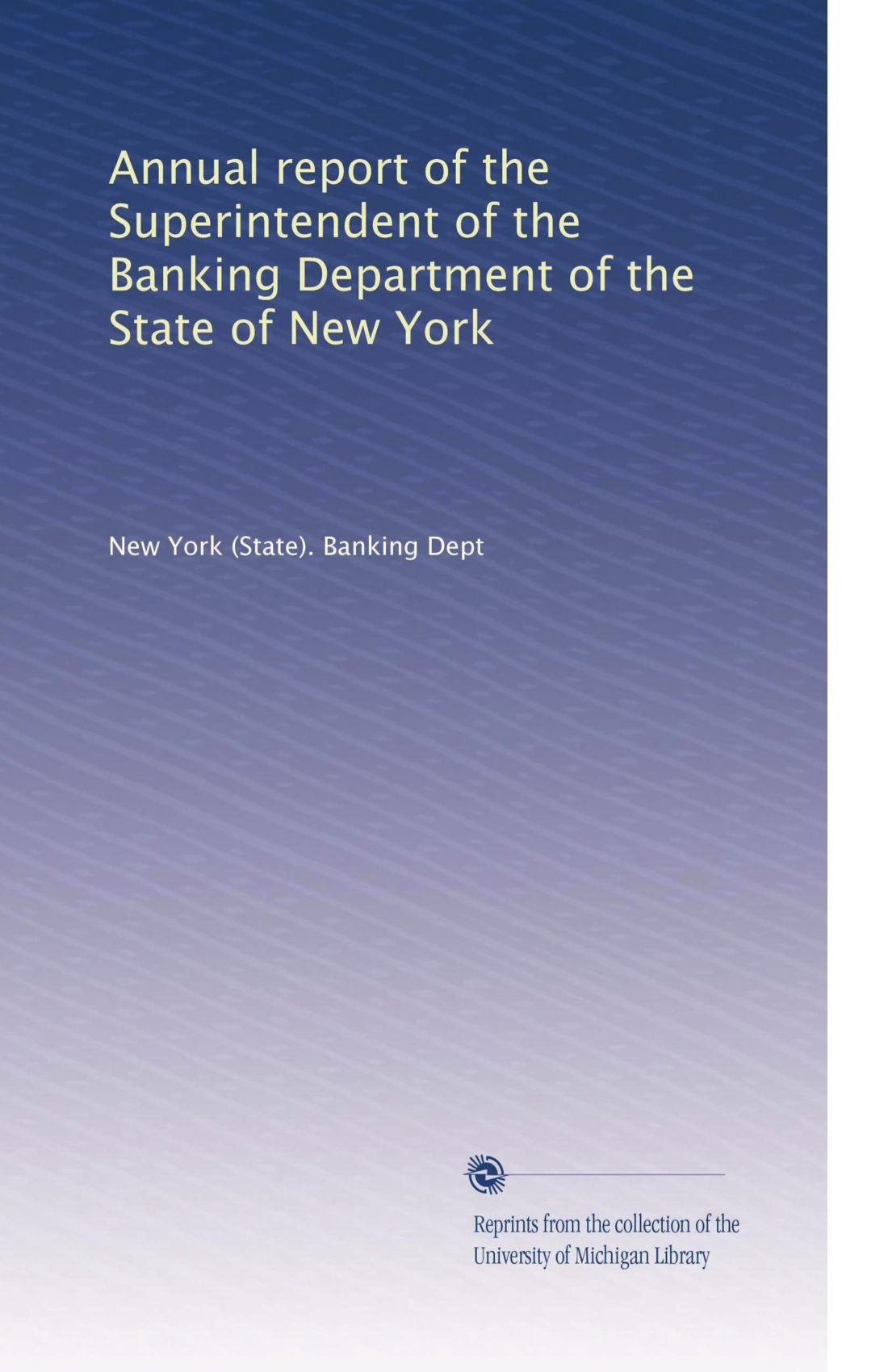 Download Annual report of the Superintendent of the Banking Department of the State of New York (Volume 9) ebook