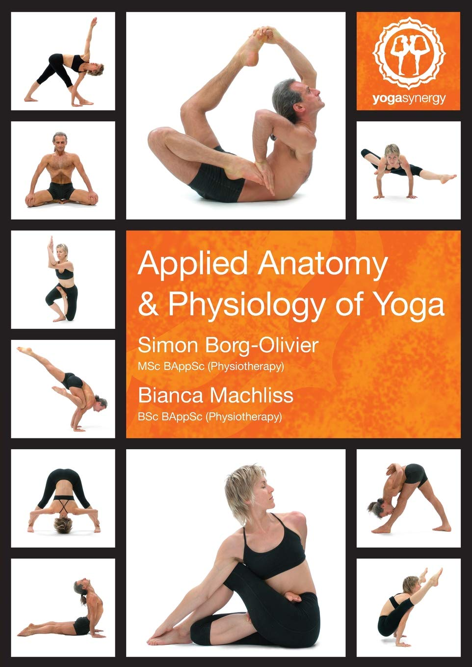 Applied Anatomy & Physiology of Yoga: Simon Borg-Olivier and ...