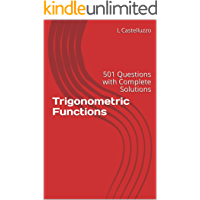 Trigonometric Functions: 501 Questions with Complete Solutions