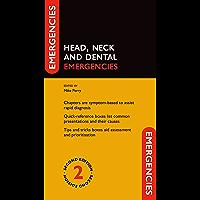 Head, Neck and Dental Emergencies (Emergencies in...) (English Edition)