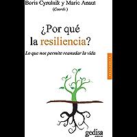 ¿Por qué la resiliencia?: Lo que nos permite reanudar la vida