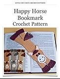 Happy Horse Bookmark Crochet Pattern Amigurumi toy (LittleOwlsHut) (Crochet Bookmark Book 6)