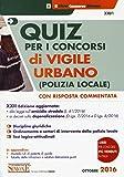 Quiz per i concorsi di vigile urbano (polizia locale). Con risposta commentata