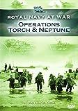 Royal Navy at War - A Sailor's View: Operations Torch & Neptune [DVD]