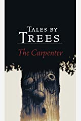 The Carpenter (Tales by Trees Book 1) Kindle Edition
