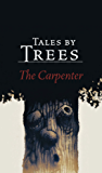The Carpenter (Tales by Trees Book 1)