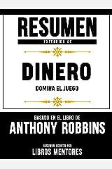 Resumen De Dinero: Domina El Juego – Basado En El Libro De Anthony Robbins (Spanish Edition) Kindle Edition