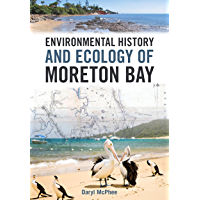 Environmental History and Ecology of Moreton Bay
