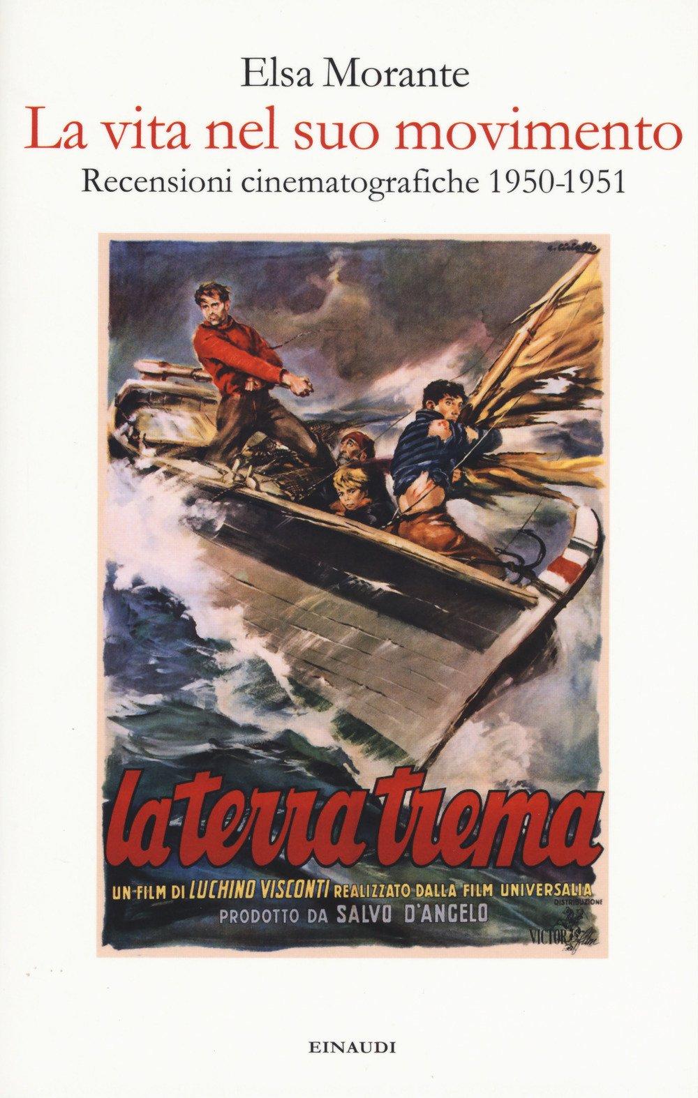 La vita nel suo movimento. Recensioni cinematografiche 1950-1951 (Inglese) Copertina flessibile – 28 feb 2017 Elsa Morante G. Fofi Einaudi 880622350X
