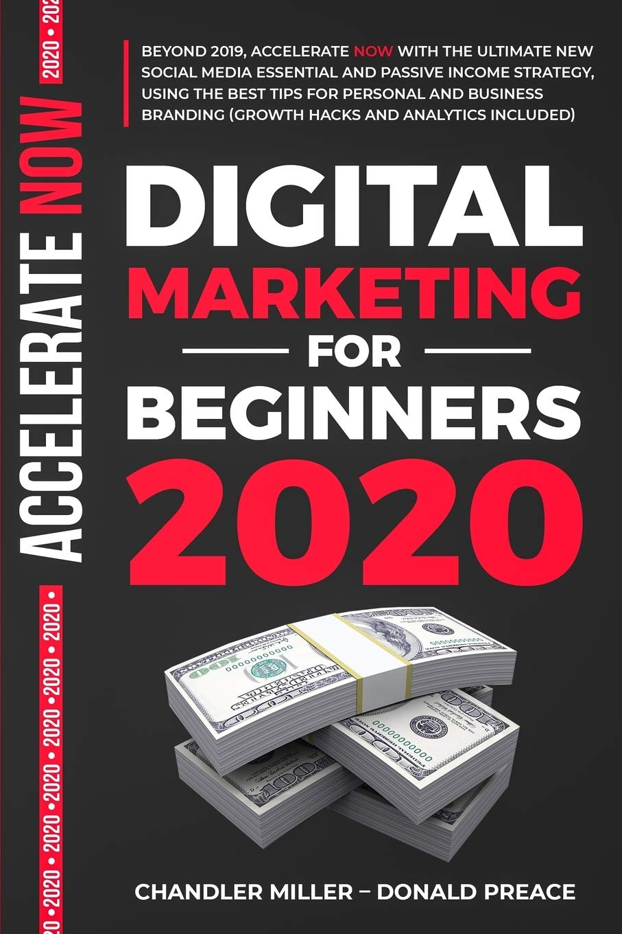 DIGITAL MARKETING FOR BEGINNERS 2020  BEYOND 2019 WITH THE ULTIMATE NEW PASSIVE INCOME STRATEGY USING THE BEST TIPS FOR PERSONAL AND BUSINESS BRANDING  GROWTH HACKS AND ANALYTICS INCLUDED