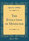 The Evolution of Hinduism (Classic Reprint)