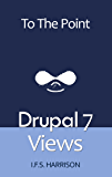 Drupal 7 Views (To The Point)