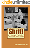 Shift!: A Guide for Designing Programs that Align Services to Student Needs and Promote Success (Research-Based Data-Driven Educational Decisions)